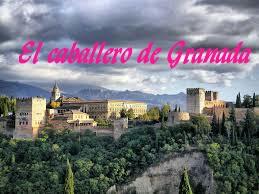 wpid img 20150116 044545 - LA LEYENDA DEL CABALLERO DE GRANADA
