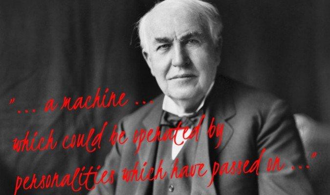 T. Edison creó un aparato para comunicarse con los muertos